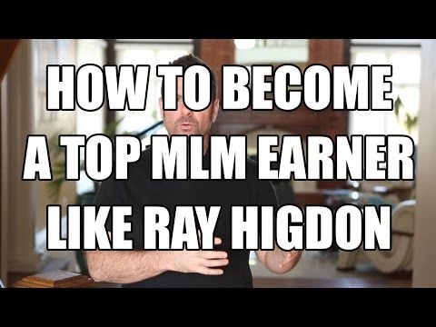 Ray Higdon – Success Secrets of Top MLM earners and network marketers like Ray Higdon